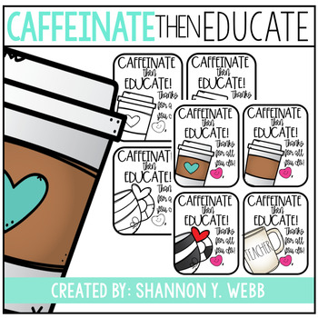 """Caffeinate then Educate"" Teacher Gift Tag {FREEBIE}"