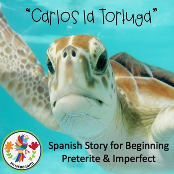 """""""Carlos la tortuga"""" A Spanish TPRS Story for Beginning Preterite & Imperfect"""