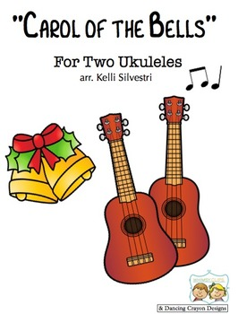 """""""Carol of the Bells"""" for Two Ukuleles"""