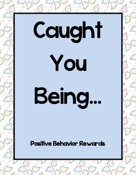 """""""Caught You Being..."""" Positive Behavior Cards"""