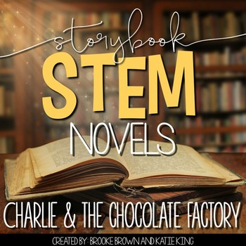 {Charlie & the Chocolate Factory} Storybook STEM Novel