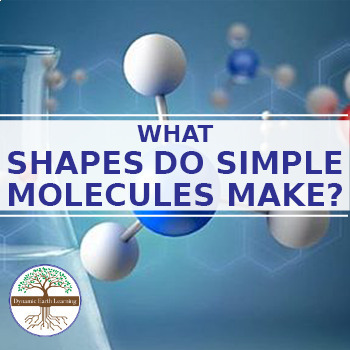 (Chem) Elements, Compounds and Mixture: WHAT SHAPES DO SIMPLE MOLECULES MAKE?