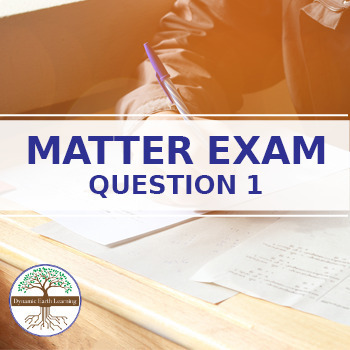 (Chemistry) MATTER EXAM QUESTION 1-  Solids, Liquids and Gases