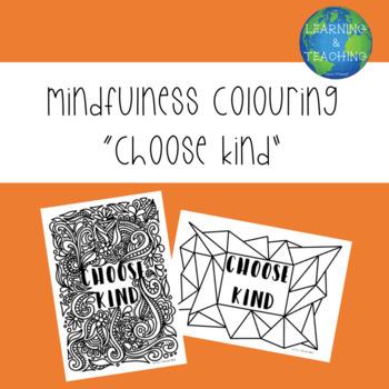 """Choose Kind"" Mindfulness Colouring"