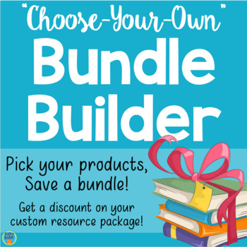 Choose-Your-Own Resources CUSTOM BUNDLE BUILDER