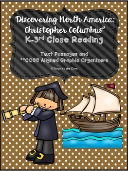 """""""Christopher Columbus"""" K-3 *CCSS Aligned* Close Reading Text/Graphic Organizers"""