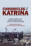 """Chronicles of Katrina"" Lessons learned from the Hurricane Disaster"