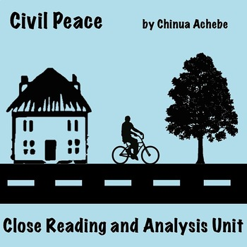 """Civil Peace"" by Chinua Achebe: Close Reading and Analysis Unit"
