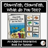 """""""Clownfish, Clownfish, What do you See?"""" An Adapted Intera"""