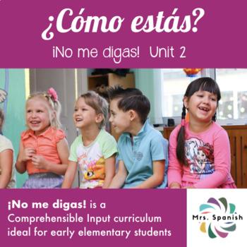 ¿Cómo estás? Unit 3 for Elementary Spanish