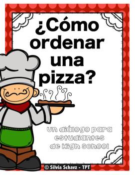 ¿Cómo ordenar una pizza? - Diálogos en español  para High school