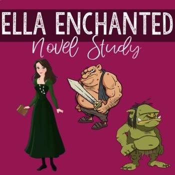 **Complete** Ella Enchanted NOVEL STUDY!!!