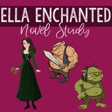 **Complete** Ella Enchanted NOVEL STUDY!!!