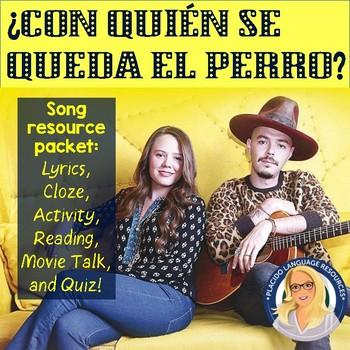 ¿Con quién se queda el perro? Spanish Song Activity & MovieTalk Packet