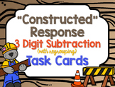 """""""Constructed"""" Response 3 Digit Subtraction (regrouping) Task Cards"""