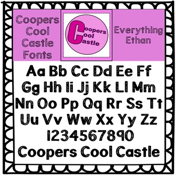 (Coopers Cool Castle Fonts) Everything Ethan