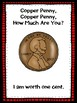 """Copper Penny Copper Penny How Much Are You?""- Coins and t"