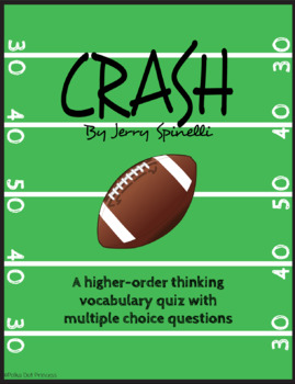 """Crash"" by Jerry Spinelli - Vocabulary Quiz [HIGHER ORDER THINKING QUESTIONS]"