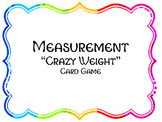 """Crazy Weight"" A Measurement Card Game for Customary Weight Conversions"