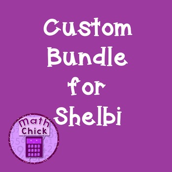 ***** Custom Bundle for Shelbi *****
