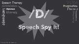 /D/ Speech Spy It!