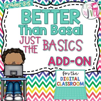 [DIGITAL CLASSROOM ADD-ON] Better Than Basal Just the Basics: Activities Only
