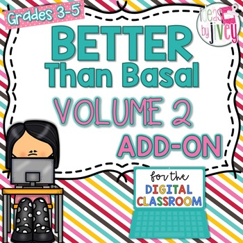 [DIGITAL CLASSROOM ADD-ON] Better Than Basal Volume 2: Activities Only