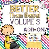 [DIGITAL CLASSROOM ADD-ON] Better Than Basal Volume 3: Act