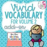 [DIGITAL CLASSROOM ADD-ON] Vivid Vocabulary Volume 2: Activities Only