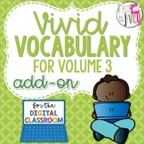 [DIGITAL CLASSROOM ADD-ON] Vivid Vocabulary Volume 3: Activities Only