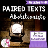 [DIGITAL CLASSROOM] Paired Texts Passages: Abolitionists Grades 4-6