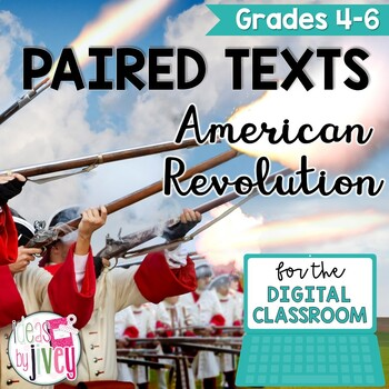 [DIGITAL CLASSROOM] Paired Texts Passages: American Revolution Grades 4-8