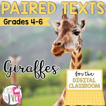 [DIGITAL CLASSROOM] Paired Texts Passages: Giraffes and Zoos Grades 4-8