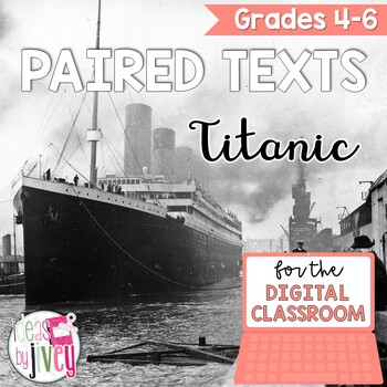 [DIGITAL CLASSROOM] Paired Texts Passages: Titanic Grades 4-8
