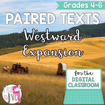 [DIGITAL CLASSROOM] Paired Texts Passages: Westward Expansion Grades 4-8