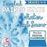 [DIGITAL CLASSROOM] Leveled Paired Texts Passages: Winter and Snow Grades 4-6
