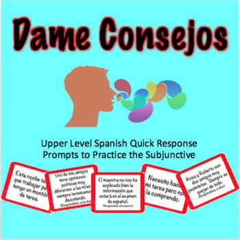 """Dame Consejos"" Spanish Quick Response Subjunctive Prompts"