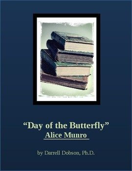 """Day of the Butterfly""  Alice Munro"