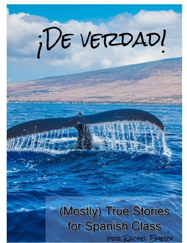 ¡De verdad! (Mostly) True Stories for Spanish Class, Paired with Viral Vids
