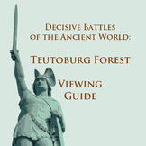 """Decisive Battles: TEUTOBURG FOREST"" Viewing Guide"