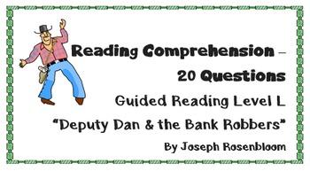 """Deputy Dan & the Bank Robbers"" Level L; 20 Reading Comp q"