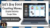 (Digital) Let's Buy Food- Counting Money (Google Slides) D