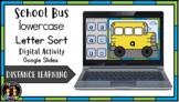 (Digital) School Bus lowercase letter Sort (Google Slides)