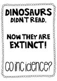 """Dinosaurs Didn't Read..."" Cute Quote Poster"