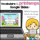 (Distance Learning)- FRENCH Spring Vocabulary for Google C