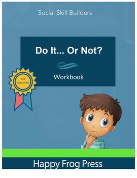 """""""Do It... Or Not?"""" Social Skills Workbook"""