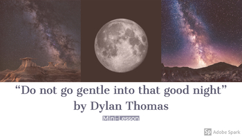 """Do not go gentle into that good night"" by Dylan Thomas Powerpoint Mini Lesson"
