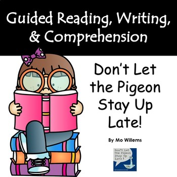 """""""Don't Let the Pigeon Stay Up Late!"""" Guided Reading Program Work"""