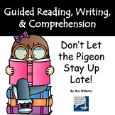"""""""Don't Let the Pigeon Stay Up Late!"""" Guided Reading Progra"""