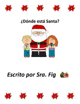 ¿Donde Esta Santa? Spanish Emergent Reader